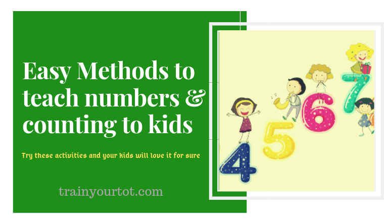 Easy methods to teach numbers and counting to kids-trainyourtot.com