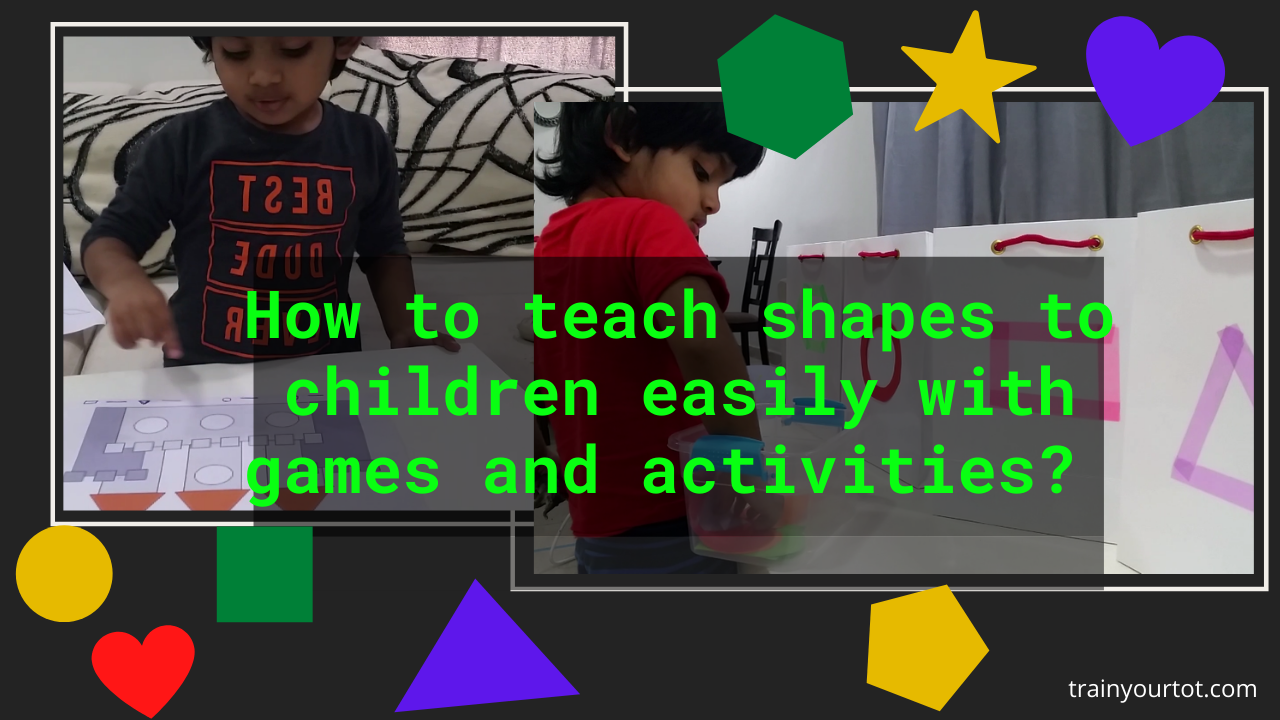 How to teach shapes to children easily with games and activities -trainyourtot.com